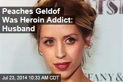 Peaches Geldof Was Heroin Addict: Husband