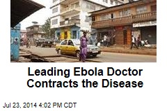 Leading Ebola Doctor Contracts the Disease