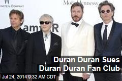 Duran Duran Sues Duran Duran Fan Club