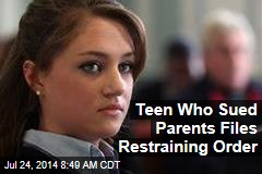 Teen Who Sued Parents Files Restraining Order