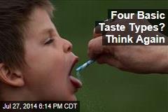Four Basic Taste Types? Think Again