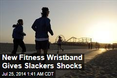 New Fitness Wristband Gives Slackers Shocks