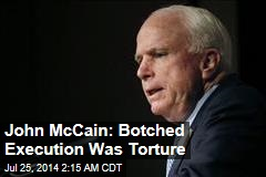 John McCain: Botched Execution Was Torture