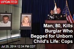 Man, 80, Kills Burglar Who Begged for Unborn Child's Life: Cops