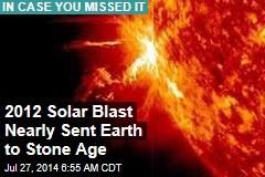 Solar Blast Nearly Sent Earth to Stone Age