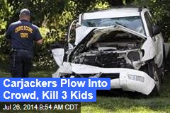 Carjackers Plow Into Crowd, Kill 3 Kids