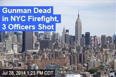 Gunman Dead in NYC Firefight, 3 Officers Shot