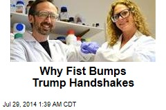 Why Fist Bumps Trump Handshakes