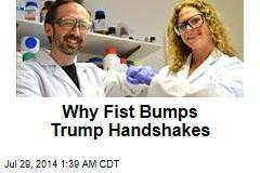 Why Fist Bumps Trump Handshakes
