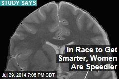 In Race to Get Smarter, Women Are Speedier