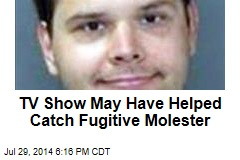 TV Show May Have Helped Catch Fugitive Molester