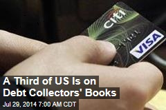 A Third of US Is on Debt Collectors' Books