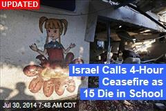 15 Killed in Strike on UN Gaza School