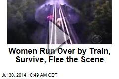Women Run Over by Train, Survive, Flee the Scene