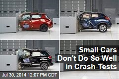 Small Cars Don't Do So Well in Crash Tests