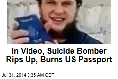 In Video, Suicide Bomber Rips Up, Burns US Passport
