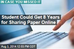 Student Could Get 8 Years for Sharing Paper Online