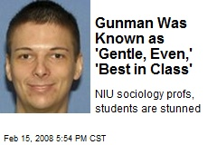 Gunman Was Known as 'Gentle, Even,' 'Best in Class'