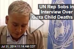 UN Rep Sobs in Interview Over Gaza Child Deaths