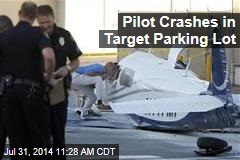 Pilot Crashes in Target Parking Lot