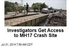 Investigators Get Access to MH17 Crash Site