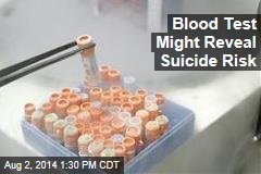 Blood Test Might Reveal Suicide Risk