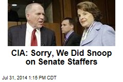 CIA: Sorry, We Did Snoop on Senate Staffers