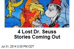 4 Lost Dr. Seuss Stories Coming Out
