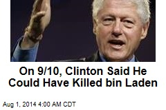 On 9/10, Clinton Said He Could Have Killed bin Laden