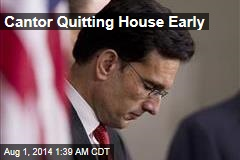 Cantor Quitting House Early