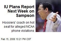IU Plans Report Next Week on Sampson