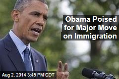 Obama Poised for Major Move on Immigration