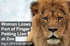 Woman Loses Part of Finger Petting Lion at Zoo