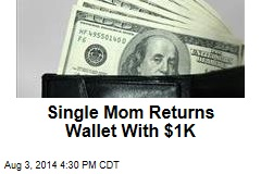 Single Mom Returns Wallet With $1K