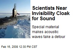 Scientists Near Invisibility Cloak for Sound