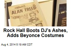DJ's Ashes Out, Beyonce Costumes In at Hall of Fame