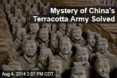 Mystery of China's Terracotta Army Solved