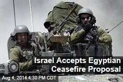 Israel Accepts Egyptian Cease-Fire