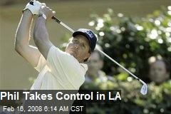 Phil Takes Control in LA