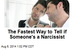 The Fastest Way to Tell if Someone's a Narcissist