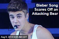 Bieber Song Scares Off an Attacking Bear