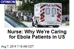 Nurse: Why We're Caring for Ebola Patients in US