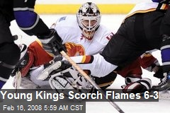 Young Kings Scorch Flames 6-3