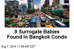 9 Surrogate Babies Found in Bangkok Condo