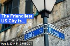 The Friendliest US City Is...