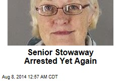 Senior Stowaway Arrested Yet Again