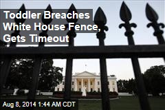 Toddler Breaches White House Fence, Gets Timeout