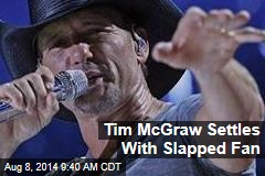 Tim McGraw Settles With Slapped Fan