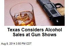 Texas Considers Alcohol Sales at Gun Shows