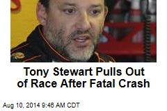 Tony Stewart Pulls Out of Race After Fatal Crash